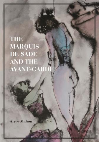 The Marquis de Sade and the Avant Garde high res cover